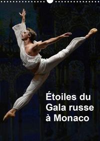 Alain Hanel - CALVENDO Art  : Étoiles du Gala russe à Monaco (Calendrier mural 2021 DIN A3 vertical) - Les étoiles des plus grands ballets à Monaco pour le Gala russe (Calendrier mensuel, 14 Pages ).