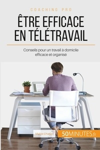 Maïlys Charlier - Etre efficace en télétravail - Conseils pour un travail à domicile efficace et organisé.