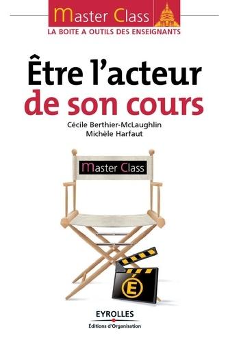 Cécile Berthier-McLaughlin et Michèle Harfaut - Etre l'acteur de son cours.