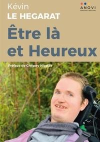 Kévin Le Hégarat - Etre là et Heureux.