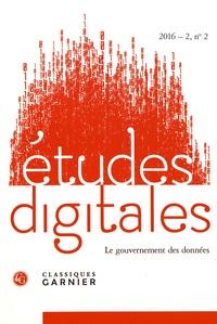 Franck Cormerais et Jacques Athanase Gilbert - Etudes digitales N° 2, 2016-2 : Le gouvernement des données.