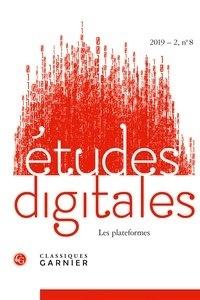 Classiques Garnier - Etudes digitales N° 8, 2019-2 : Les plateformes.