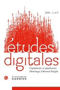 Jacques Athanase Gilbert et Franck Cormerais - Etudes digitales N° 9, 2020-1 : Capitalocène et plateformes - Hommage à Bernard Stiegler.