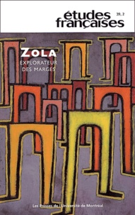 Véronique Cnockaert et  Collectif - Etudes françaises Volume 39 N° 2/2003 : Zola, explorateur des marges.