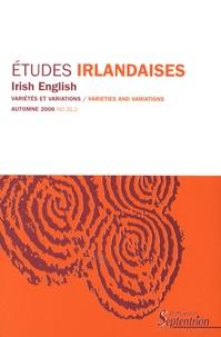 Maryvonne Boisseau et Françoise Canon-Roger - Etudes irlandaises N° 31-2, Automne 200 : Irish English - Variétés et variations.