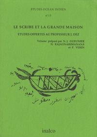 Noël Jacques Gueunier et Narivelo Rajaonarimanana - Etudes Océan Indien N° 15 : Le scribe et la grande maison - Etudes offertes au professeur J. Dez.