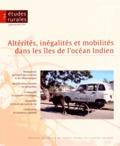 Laurent Berger et Sophie Blanchy - Etudes rurales N° 194, Juillet-déce : Altérités, inégalités et mobilités dans les îles de l'océan Indien.