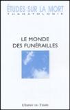 Michel Hanus et Pascal Moreaux - Etudes sur la mort N° 125/2004 : Le monde des funérailles.