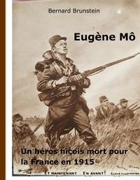 Bernard Brunstein - Eugène Mô - Héros Niçois mort pour la France en 1915.