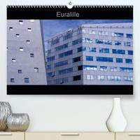 Bernard Delhalle - Euralille(Premium, hochwertiger DIN A2 Wandkalender 2020, Kunstdruck in Hochglanz) - Le nouveau quartier des affaires, Euralille, et ses vues inédites (Calendrier mensuel, 14 Pages ).