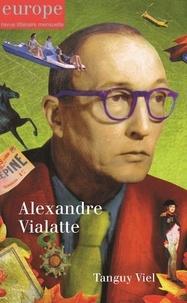 Tanguy Viel et Jean-Baptiste Para - Europe N° 1109-1110, septem : Alexandre Vialatte.