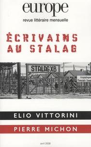 Elio Vittorini et Pierre Michon - Europe N° 948, Avril 2008 : Ecrivains au stalag.