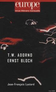 Max Blechman et Michael Löwy - Europe N° 949, Mai 2008 : T.W. Adorno/Ernst Bloch.