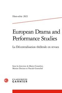 Marco Consolini et Marion Denizot - European Drama and Performance Studies Hors-série 2021 : La Décentralisation théâtrale en revues.