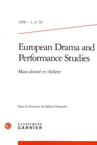 Sabine Chaouche - European Drama and Performance Studies N° 10, 2018-1 : Masculinité et théâtre.