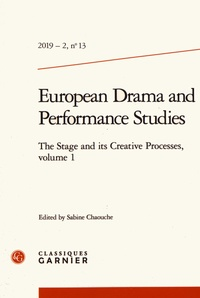Sabine Chaouche - European Drama and Performance Studies N° 13, 2019-2 : The Stage and its Creative Processes - Volume 1.