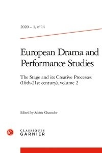 Sabine Chaouche - European Drama and Performance Studies N° 14, 2020-1 : The Stage and its Creative Processes (16th-21st century) - Volume 2.