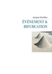 Jacques Soulillou - Evénement & bifurcation.