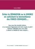 Martine Menard - Evitez la séparation ou le divorce en sollicitant la bienveillance des forces cosmiques....