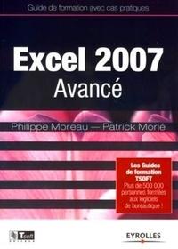 Philippe Moreau et Patrick Morié - Excel 2007 Avancé.