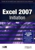 Philippe Moreau et Patrick Morié - Excel 2007 - Initiation.