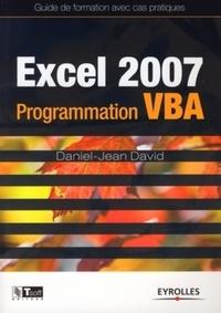 Daniel-Jean David - Excel 2007 - Programmation VBA - Guide de formation avec cas pratiques.