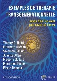 Thierry Gaillard et Elisabeth Darchis - Exemples de thérapie transgénérationnelle - Savoir d'où l'on vient pour savoir où l'on va.