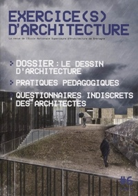 Marie-Christine Renard - Exercice(s) d'architecture N° 6 : Le dessin d'architecture.