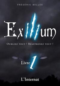 Frédéric Bellec - Exilium Tome 1 : L'internat.