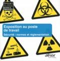 AFNOR - Exposition au poste de travail - Sécurité : normes et réglementation. 1 Cédérom