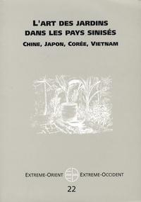 Léon Vandermeersch et Dong Lu - Extrême-Orient Extrême-Occident N° 22 : L'art des jardins dans les pays sinisés - Chine, Japon, Corée, Vienam.