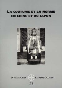 PU Vincennes - Extrême-Orient Extrême-Occident N° 23 : La coutume et la norme en Chine et au Japon.