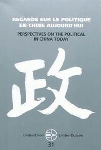 Sébastien Billioud et Joël Thoraval - Extrême-Orient Extrême-Occident N° 31 : Regards sur le politique en Chine aujourd'hui.