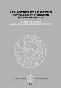 Jean-Noël Robert et Pierre Marsone - Extrême-Orient Extrême-Occident N° 35 : Les astres et le destin - Astrologie et divination en Asie orientale.