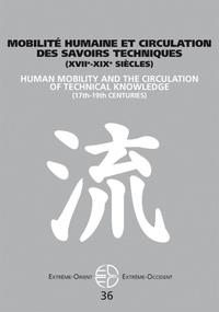 Catherine Jami - Extrême-Orient Extrême-Occident N° 36 : Mobilité humaine et circulation des savoirs techniques (XVIIe-XIXe siècles).