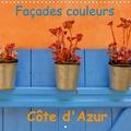 Didier Sibourg - Façades couleurs Côte d'Azur (Calendrier mural 2020 300 × 300 mm Square) - La côte d'Azur et ses multiples façades colorées (Calendrier mensuel, 14 Pages ).