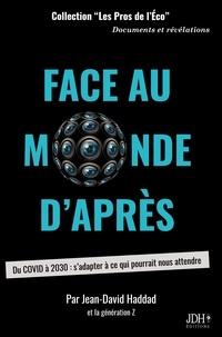 Jean-David Haddad - Face au monde d'après - Du COVID à 2030 : s'adapter à ce qui pourrait nous attendre.