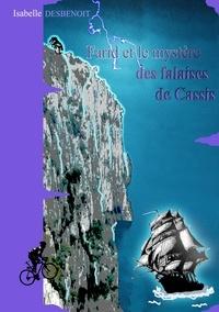 Isabelle Desbenoît - Farid et le mystère des falaises de Cassis.