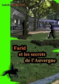 Isabelle Desbenoît - Farid et les secrets de l'Auvergne.