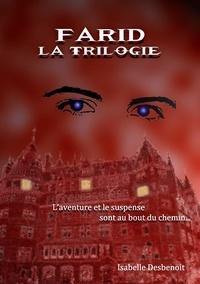 Isabelle Desbenoît - Farid - La trilogie.