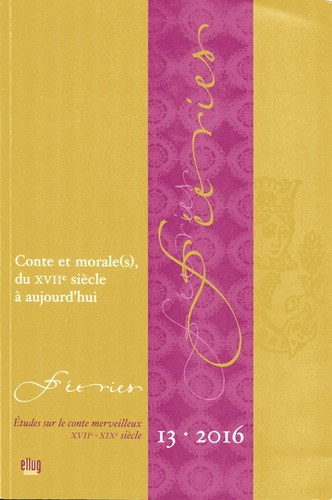 Jean Mainil - Féeries N° 13, 2016 : Conte et morale(s), du XVIIe siècle à aujourd'hui.