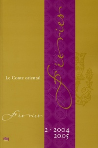 Jean-Jacques Perrin et Raymonde Robert - Féeries N° 2/2004-2005 : Le conte oriental.