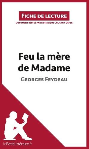 Dominique Coutant-Defer - Feu la mère de Madame de Georges Feydeau - Fiche de lecture.