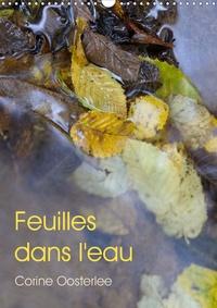 Corine Oosterlee - Feuilles dans l'eau (Calendrier mural 2020 DIN A3 vertical) - Eclats de lumière sur les feuilles inondées (Calendrier mensuel, 14 Pages ).