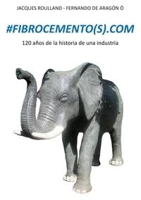 Jacques Roulland et Fernando de Aragon O - #fibrocemento(s).com - 120 anos de la historia de una industria.