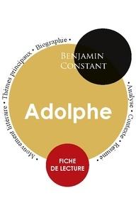 Benjamin Constant - Fiche de lecture Adolphe (Étude intégrale).