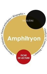 Molière - Fiche de lecture Amphitryon (Étude intégrale).