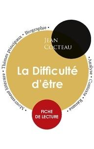 Jean Cocteau - Fiche de lecture La Difficulté d'être (Étude intégrale).