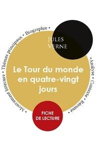 Jules Verne - Fiche de lecture Le Tour du monde en quatre-vingt jours (Étude intégrale).