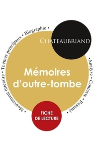 Chateaubriand - Fiche de lecture Mémoires d'outre-tombe (Étude intégrale).